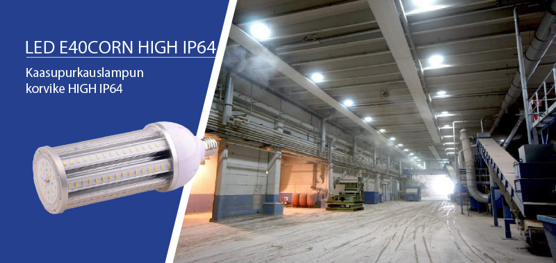 LED E40CORN HIGH IP64 Kaasupurkauslampun korvike HIGH IP64